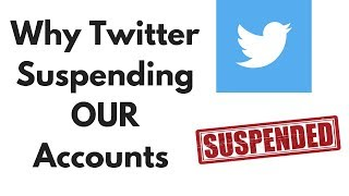 Why Twitter suspending OUR Accounts & How to get rid ?