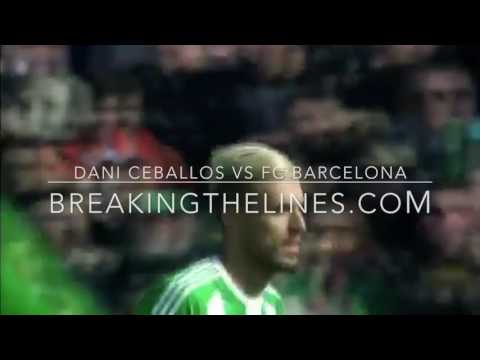 Dani Ceballos (Real Betis) vs FC Barcelona (1-1) | Skills and Passing