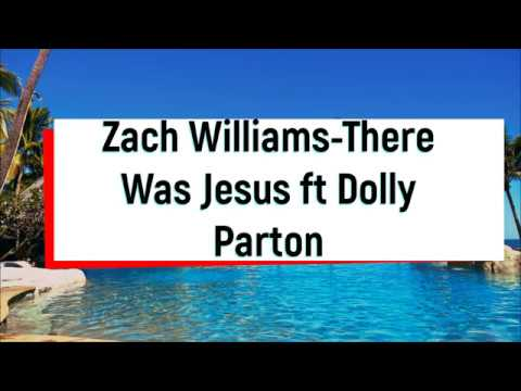 Zach Williams- There Was Jesus Ft Dolly Parton(Lyric)