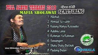 Full Album Lagu Lagu Mafia Sholawat Gus Ali Terbaru 2019 || Kidung Wahyu Kolosbo || Sawangen