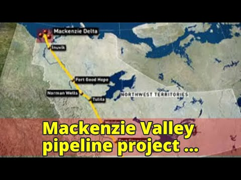 Mackenzie Valley pipeline project officially one for the history books