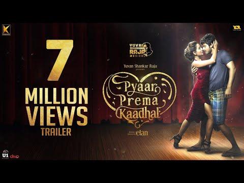 Pyaar Prema Kaadhal - Trailer   Harish Kalyan, Raiza   Yuvan Shankar Raja   Elan