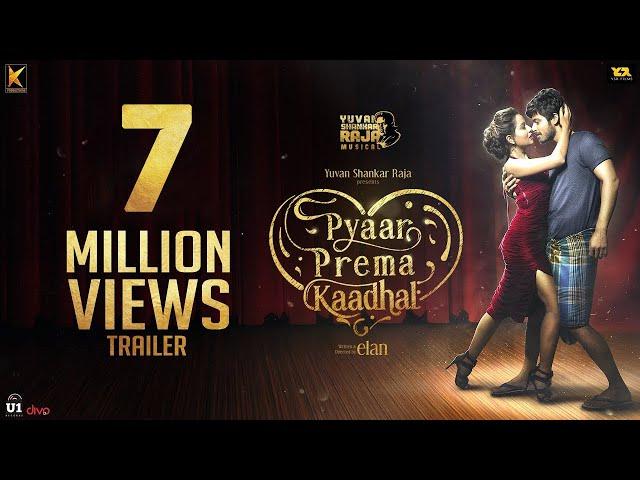 Pyaar Prema Kaadhal - Trailer | Harish Kalyan, Raiza | Yuvan Shankar Raja | Elan