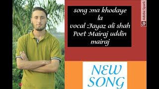 Ma khodaye la / khowar song/Chitrali new song / Fayaz ali shah /   hit song