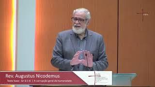 A Corrupção Geral da Humanidade | #EP12 | Rev. Augustus Nicodemus | Gênesis 6.1-8 |04.10.2020
