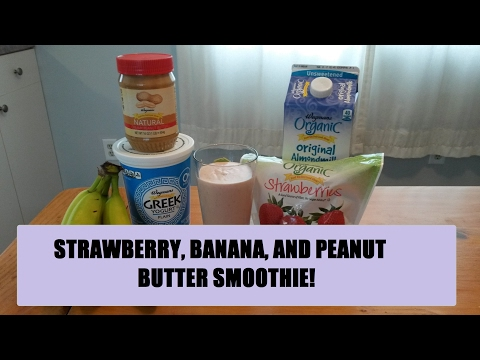 Strawberry, Banana, And Peanut Butter Smoothie!