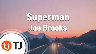 [TJ노래방] Superman - Joe Brooks ( - ) / TJ Karaoke