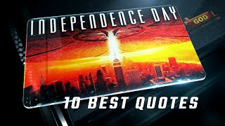 Independence Day 1996 - 10 Best Quotes