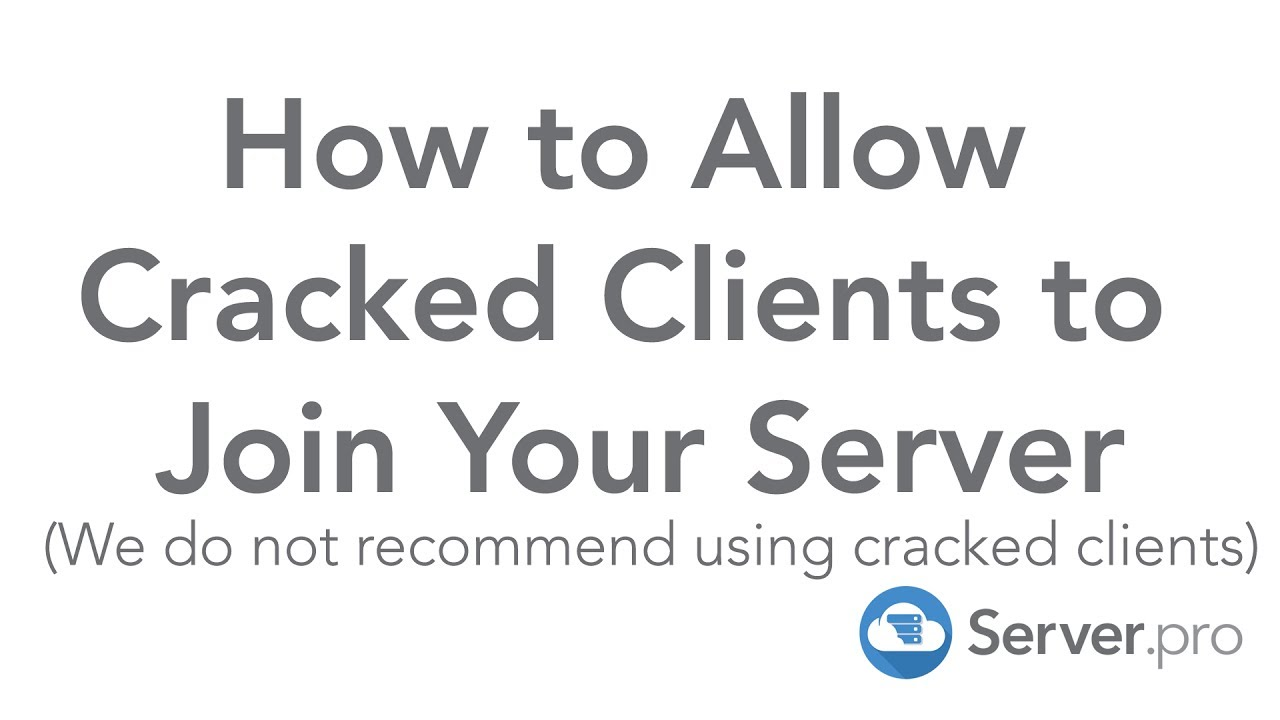 How to Allow Cracked Minecraft Clients to Join Your Server