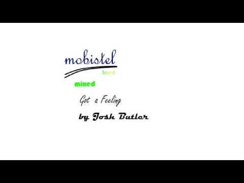 Josh Butler -Got a Feeling [MIX] by mobistelSound
