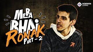 Mera Bhai Series | Life and Journey of Fnatic RonaK | PUBG Mobile | Part 2