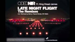 Oded Nir Feat. King Dread James- Late Night Flight The Remixes