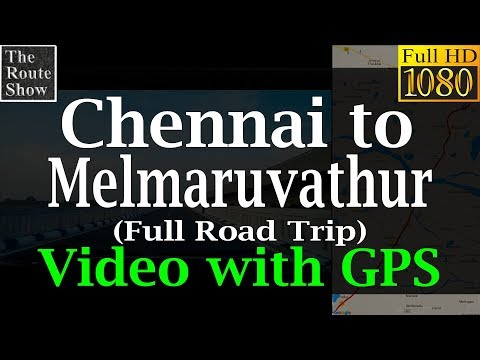 Chennai to Melmaruvathur | Full road trip | Video with GPS
