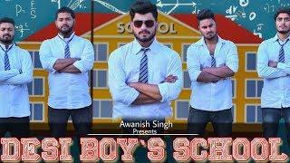 DESI BOYS SCHOOL | School Life | Awanish Singh