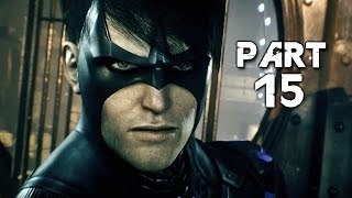 Batman Arkham Knight Walkthrough Gameplay Part 15 - Nightwing (PS4)