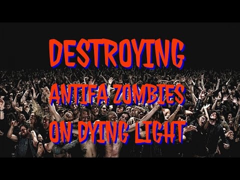 Bullying Antifa Zombies on Dying Light while talking