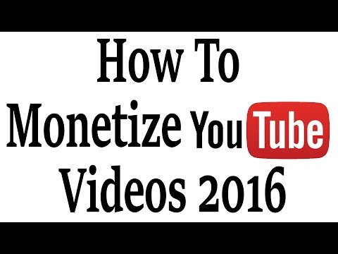 How To Monetize YouTube Videos 2016