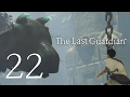 The Last Guardian Episode 22  Parkour For Trico