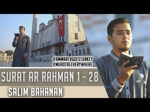 Goes To Turkey || Surat Ar - Rahman 1 - 28 || Salim Bahanan