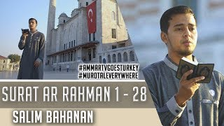 Download Mp3 Goes To Turkey || Surat Ar - Rahman 1 - 28 || Salim Bahanan