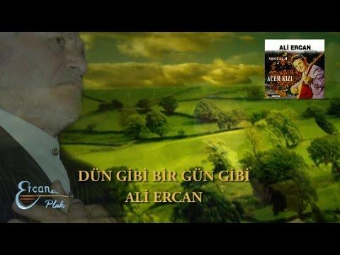 ALİ ERCAN - DÜN GİBİ