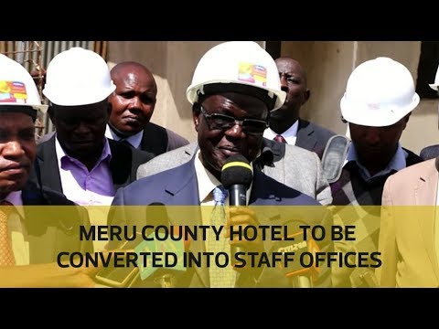 Meru county hotel to be converted into staff offices
