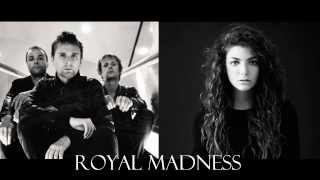 Royal Madness (Lorde vs Muse) - Naryan