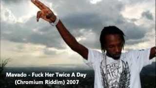 Mavado - Fuck Her Twice A Day (Chromium Riddim) 2007
