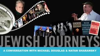 Jewish Journeys: A Conversation with Michael Douglas and Natan Sharansky