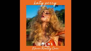 Katy Perry- Never Really Over (COLNS Bootleg) [FREE DOWNLOAD]