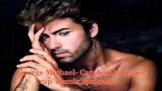 George Michael- Careless Whisper  (Trap Remix djmenios)