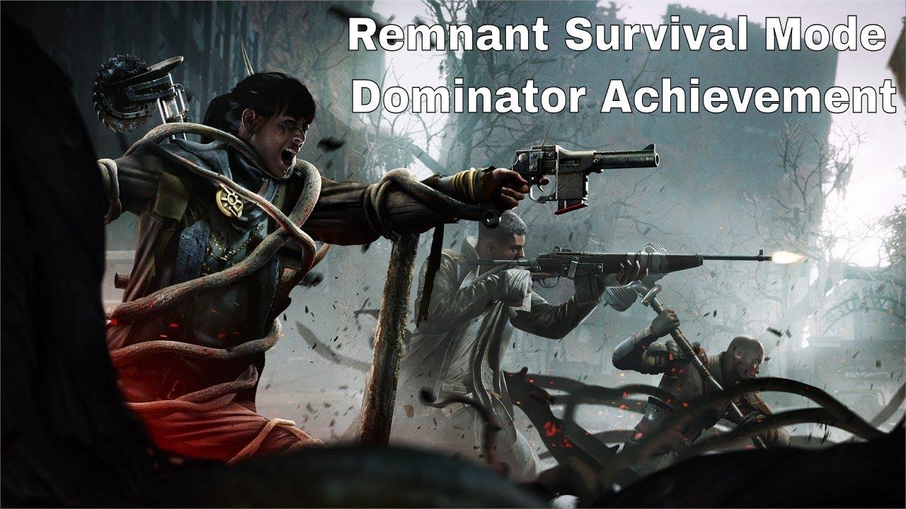 Remnant Survival Dominator Achievement