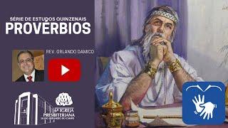 #3 Estudo em Provérbios | Rev. Orlando Damico #Libras