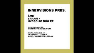 Âme - Hydrolic Dog - Sarari / Hydrolic Dog EP