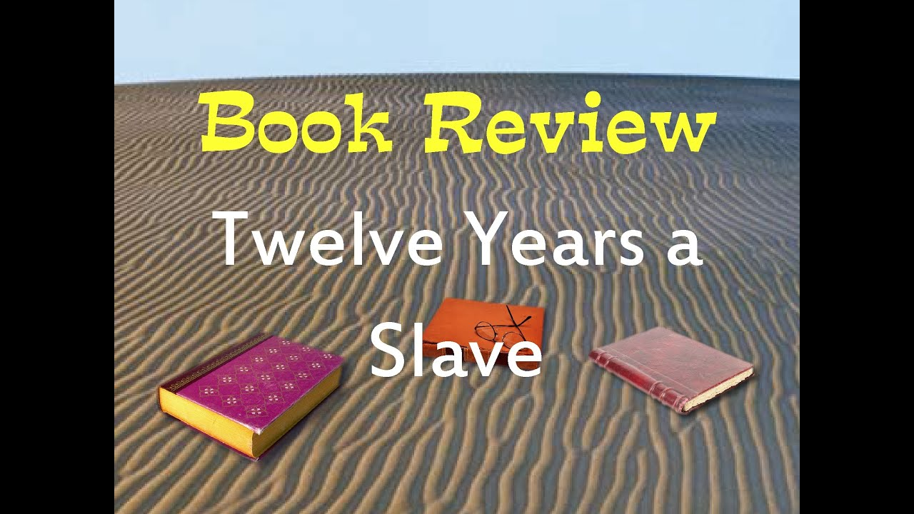 book review twelve years a slave by solomon northup book review twelve years a slave by solomon northup