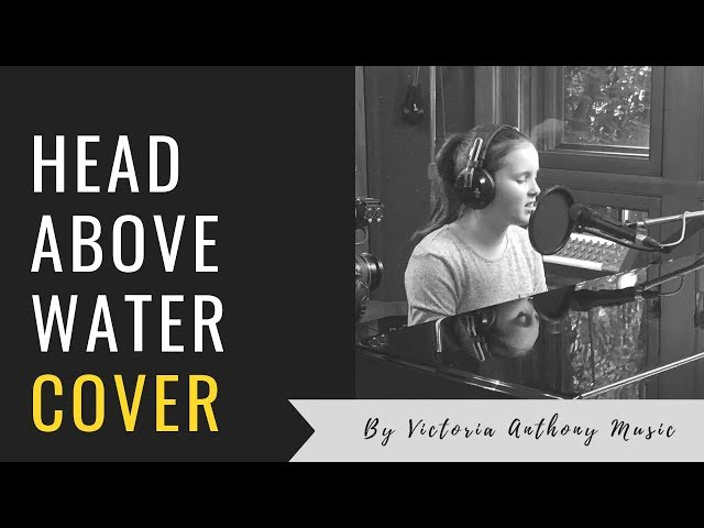 Head Above Water Avril Lavigne Cover by Victoria Anthony