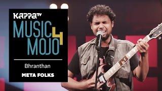 Bhranthan - Metafolks - Music Mojo Season 4 - Kappa TV