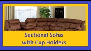 Sectional Sofas with Cup Holders [New]
