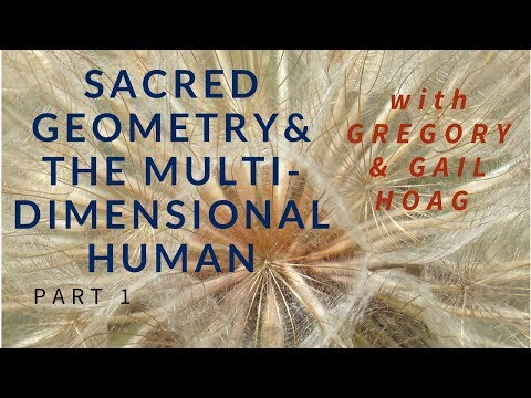 Sacred Geometry and the Mutidimensional Human Part 1