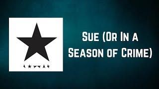David Bowie - Sue Or In a Season of Crime (Lyrics)