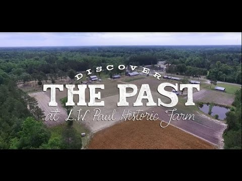 Discover The Past at L.W. Paul Historic Farm