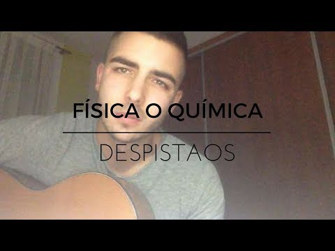 Fisica o quimica - Despistaos (Cover by Tony Cuenca)