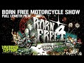 Born Free Motorcycle Show - Full length Film
