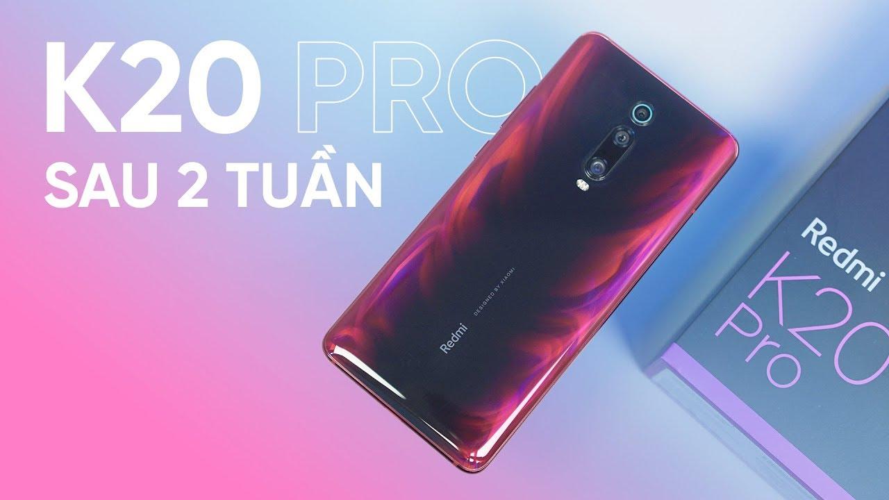 Redmi K20 Pro sau 2 tuần sử dụng: Thực sự ĐÁNG MUA???