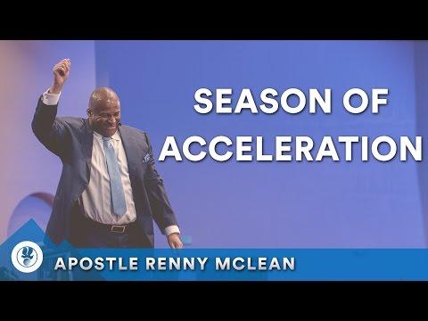 Season of Acceleration | Apostle Renny Mclean