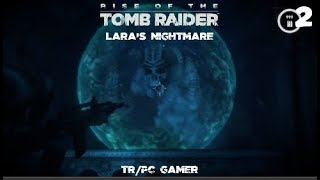Rise Of The Tomb Raider Lara's Nightmare(TR/PC Gamer)(Croft Manor)Part 2 THE END