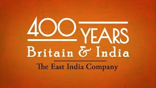 The East India Company || 400 Years: Britain & India || Episode 1