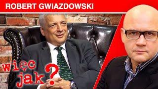 WIĘC JAK? Robert Gwiazdowski, część #2