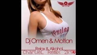 Dj Omen & Motion - Relax & Alkohol (CharlieL 2016 Remix) Free Download