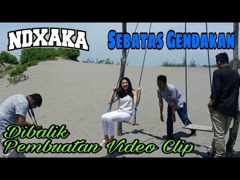 NDX AKA - Pembuatan Video Clip SEBATAS GENDAKAN